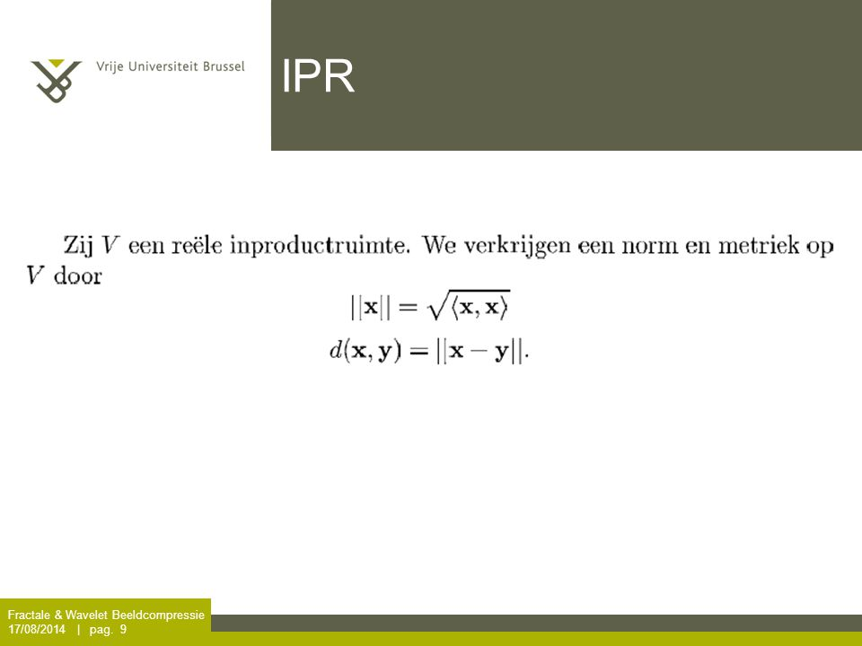 Fractale & Wavelet Beeldcompressie 17/08/2014 | pag. 9 IPR