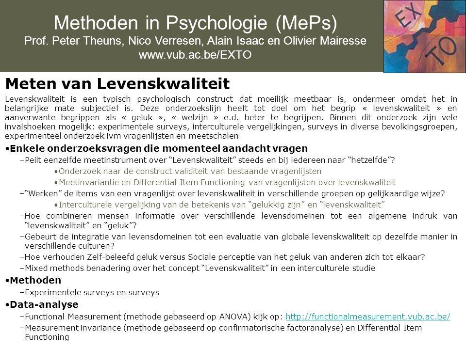 Methoden in Psychologie (MePs) Prof. Peter Theuns, Nico Verresen, Alain Isaac en Olivier Mairesse www.vub.ac.be/EXTO Meten van Levenskwaliteit Levensk