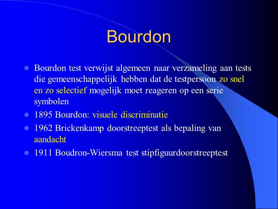 Bourdon Bourdon test verwijst algemeen naar verzameling aan tests die gemeenschappelijk hebben dat de testpersoon zo snel en zo selectief mogelijk moe