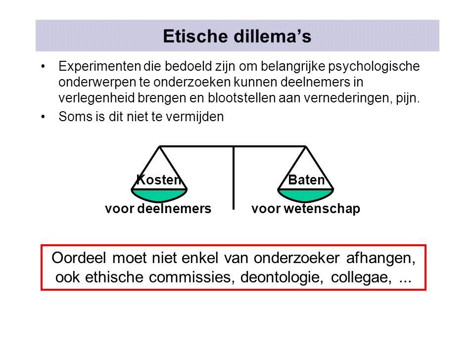 Etische dillema's Experimenten die bedoeld zijn om belangrijke psychologische onderwerpen te onderzoeken kunnen deelnemers in verlegenheid brengen en