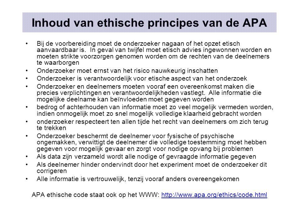 Inhoud van ethische principes van de APA Bij de voorbereiding moet de onderzoeker nagaan of het opzet etisch aanvaardbaar is. In geval van twijfel moe