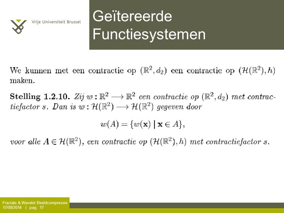 Fractale & Wavelet Beeldcompressie 17/08/2014 | pag. 17 Geïtereerde Functiesystemen