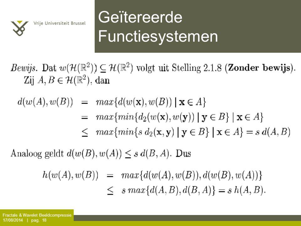 Fractale & Wavelet Beeldcompressie 17/08/2014 | pag. 18 Geïtereerde Functiesystemen