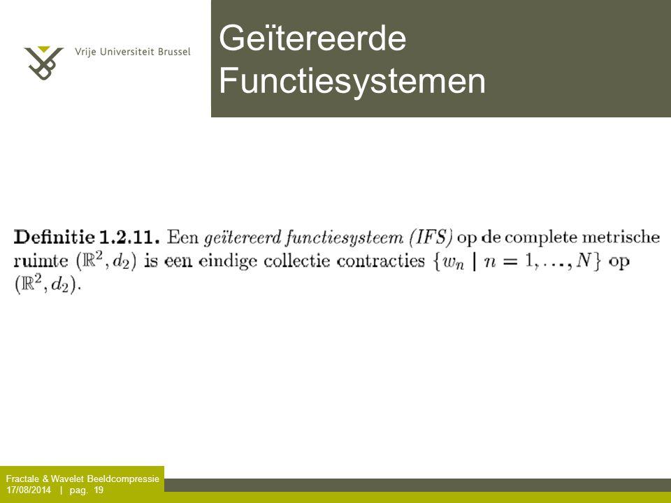 Fractale & Wavelet Beeldcompressie 17/08/2014 | pag. 19 Geïtereerde Functiesystemen