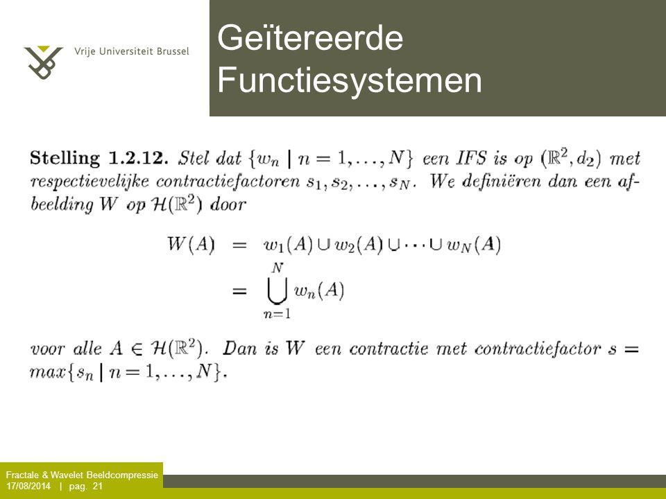 Fractale & Wavelet Beeldcompressie 17/08/2014 | pag. 21 Geïtereerde Functiesystemen