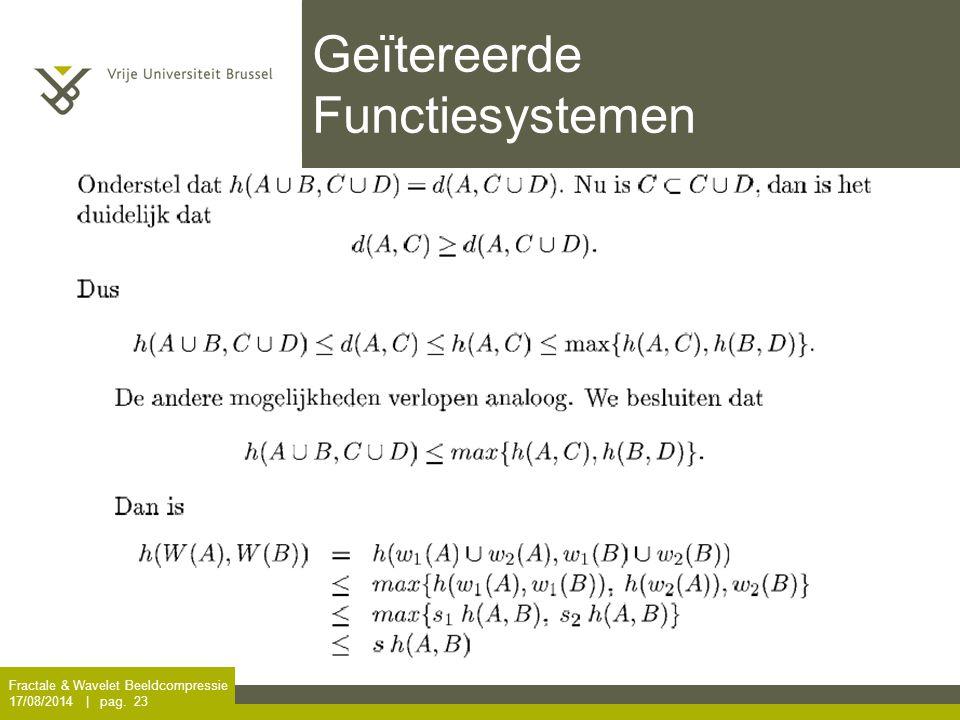 Fractale & Wavelet Beeldcompressie 17/08/2014 | pag. 23 Geïtereerde Functiesystemen
