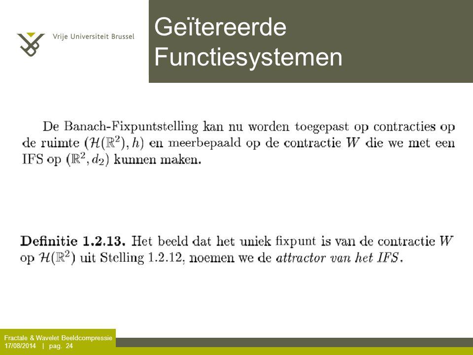 Fractale & Wavelet Beeldcompressie 17/08/2014 | pag. 24 Geïtereerde Functiesystemen