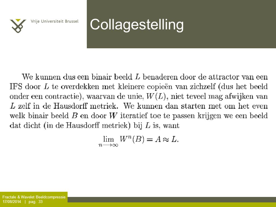 Fractale & Wavelet Beeldcompressie 17/08/2014 | pag. 33 Collagestelling