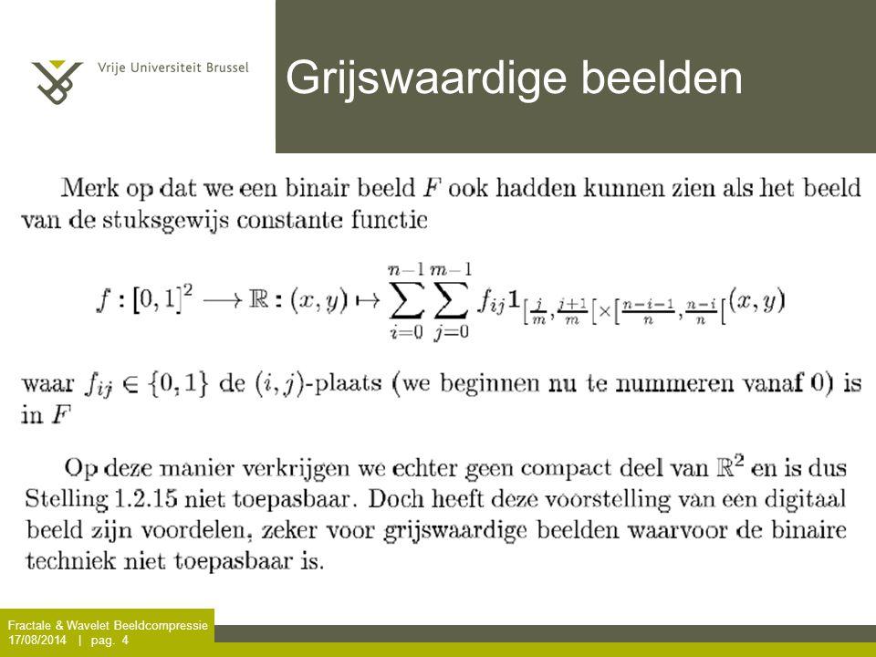 Fractale & Wavelet Beeldcompressie 17/08/2014 | pag. 35 Oefening Een mogelijke oplossing is