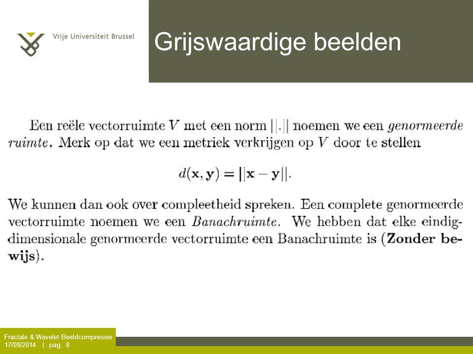 Fractale & Wavelet Beeldcompressie 17/08/2014 | pag. 29 Oefening Sierpinski driehoek