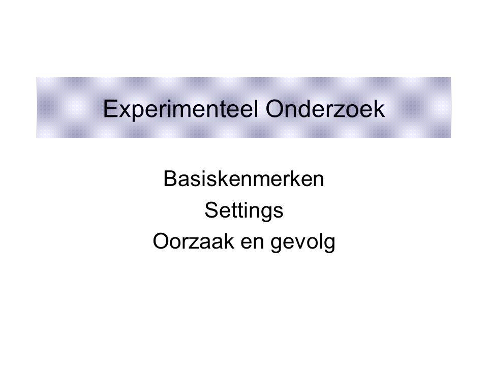 Experimenteel Onderzoek Basiskenmerken Settings Oorzaak en gevolg
