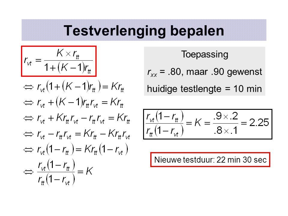 Testverlenging bepalen Toepassing r xx =.80, maar.90 gewenst huidige testlengte = 10 min Nieuwe testduur: 22 min 30 sec