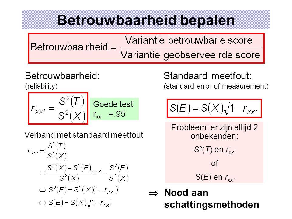 Betrouwbaarheid bepalen Verband met standaard meetfout Betrouwbaarheid: (reliability) Standaard meetfout: (standard error of measurement) Probleem: er