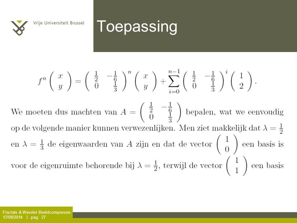Fractale & Wavelet Beeldcompressie 17/08/2014 | pag. 27 Toepassing