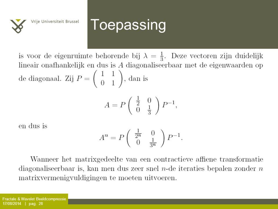 Fractale & Wavelet Beeldcompressie 17/08/2014 | pag. 28 Toepassing