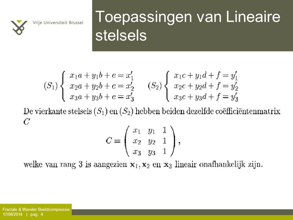 Fractale & Wavelet Beeldcompressie 17/08/2014 | pag. 4 Toepassingen van Lineaire stelsels