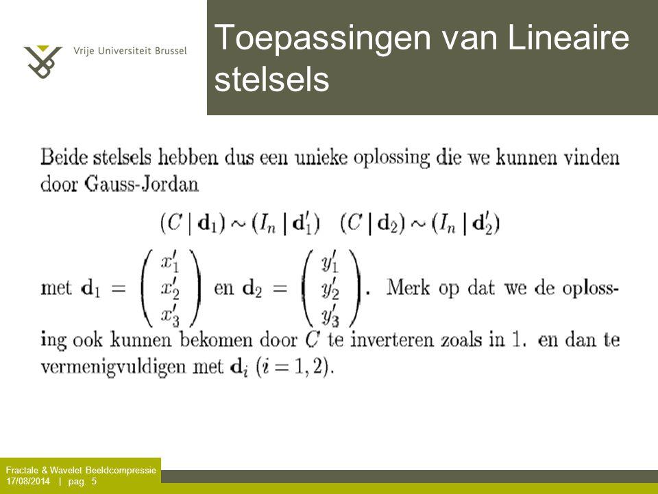 Fractale & Wavelet Beeldcompressie 17/08/2014 | pag. 5 Toepassingen van Lineaire stelsels