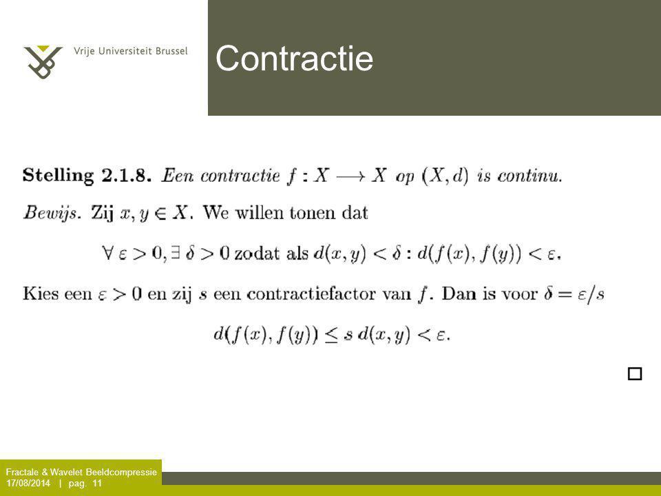 Fractale & Wavelet Beeldcompressie 17/08/2014 | pag. 11 Contractie