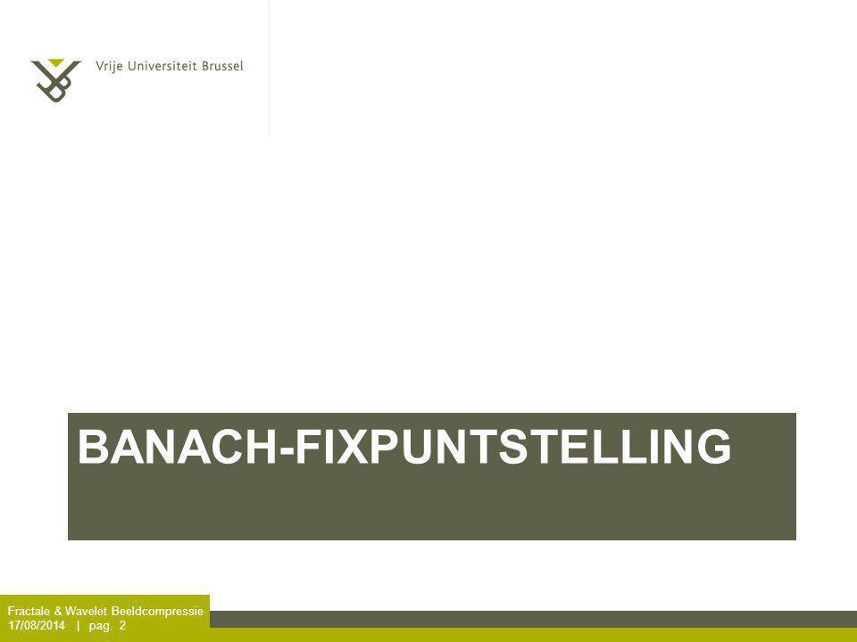 Fractale & Wavelet Beeldcompressie 17/08/2014 | pag. 33 Binair Beeld n=m=3