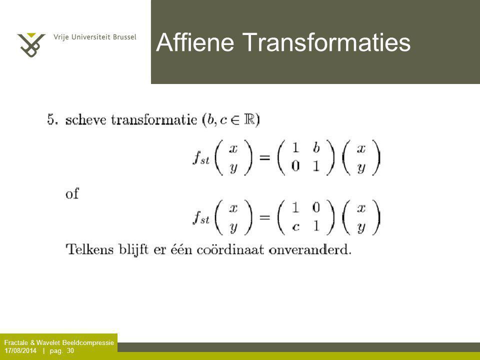 Fractale & Wavelet Beeldcompressie 17/08/2014 | pag. 30 Affiene Transformaties