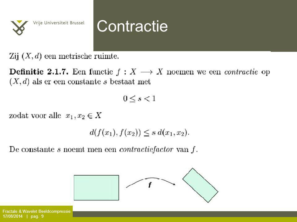 Fractale & Wavelet Beeldcompressie 17/08/2014 | pag. 9 Contractie