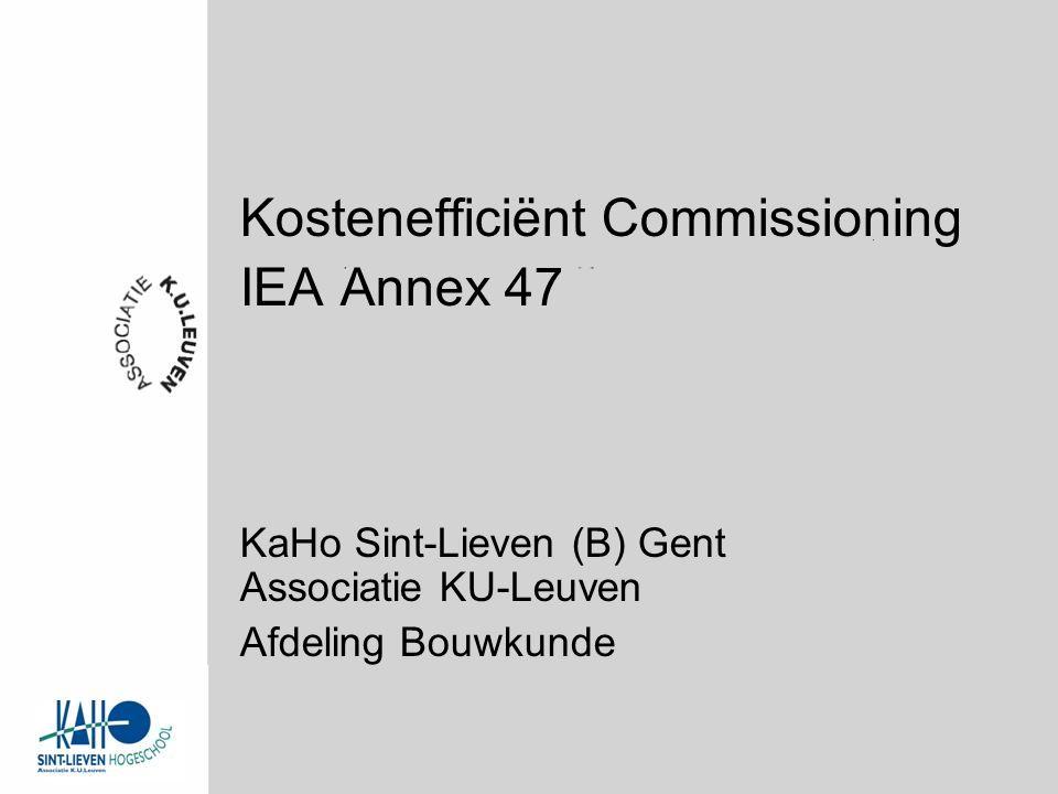 Kostenefficiënt Commissioning IEA Annex 47 KaHo Sint-Lieven (B) Gent Associatie KU-Leuven Afdeling Bouwkunde