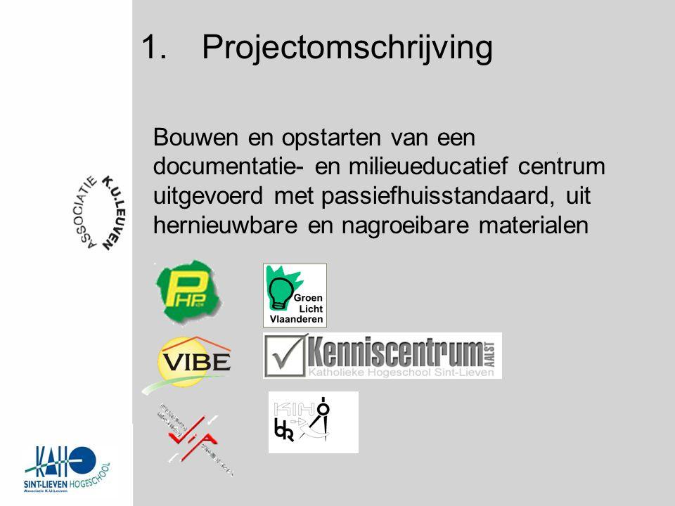 1.Projectomschrijving Bouwen en opstarten van een documentatie- en milieueducatief centrum uitgevoerd met passiefhuisstandaard, uit hernieuwbare en nagroeibare materialen