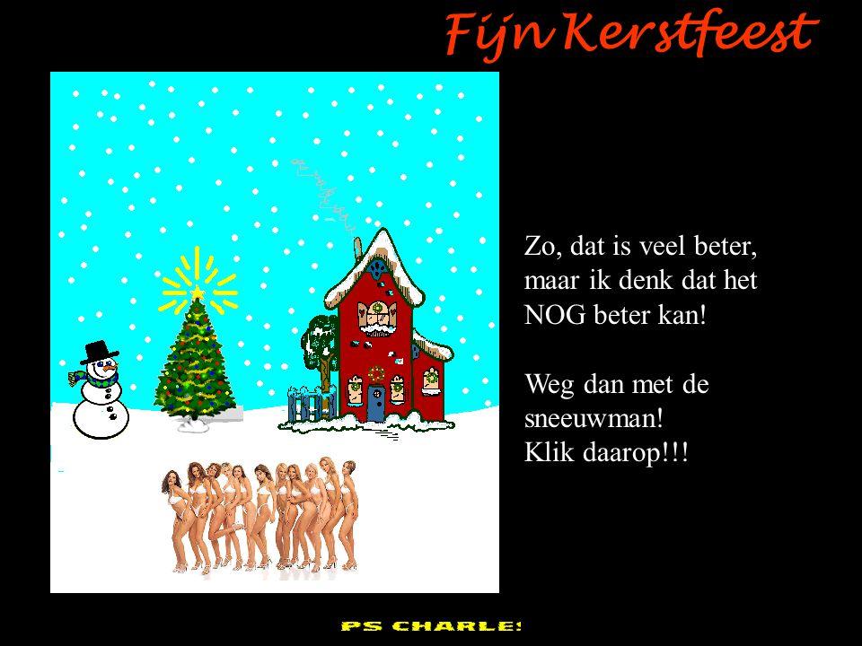 pps Charles Fijn Kerstfeest Zo, dat is veel beter, maar ik denk dat het NOG beter kan.