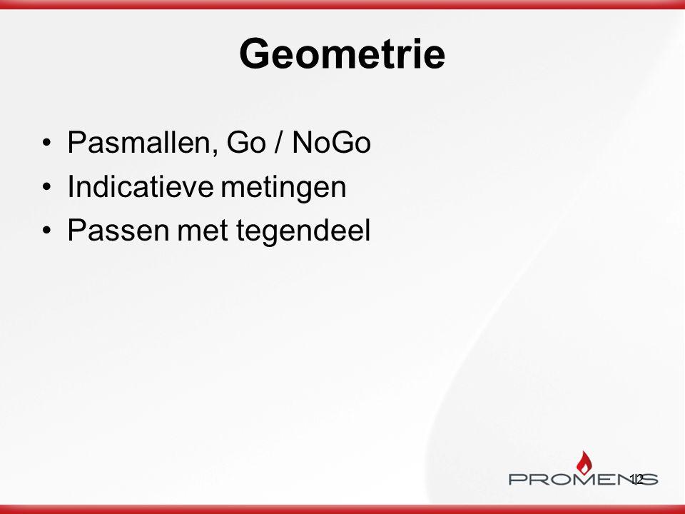 12 Geometrie Pasmallen, Go / NoGo Indicatieve metingen Passen met tegendeel