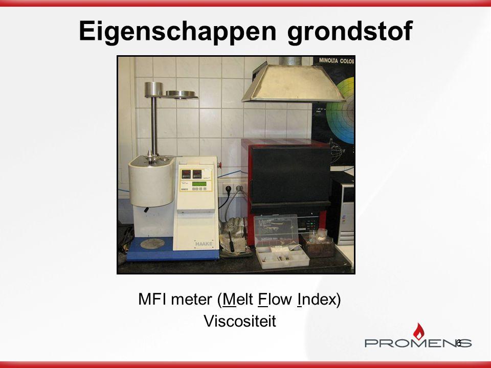 6 Eigenschappen grondstof MFI meter (Melt Flow Index) Viscositeit
