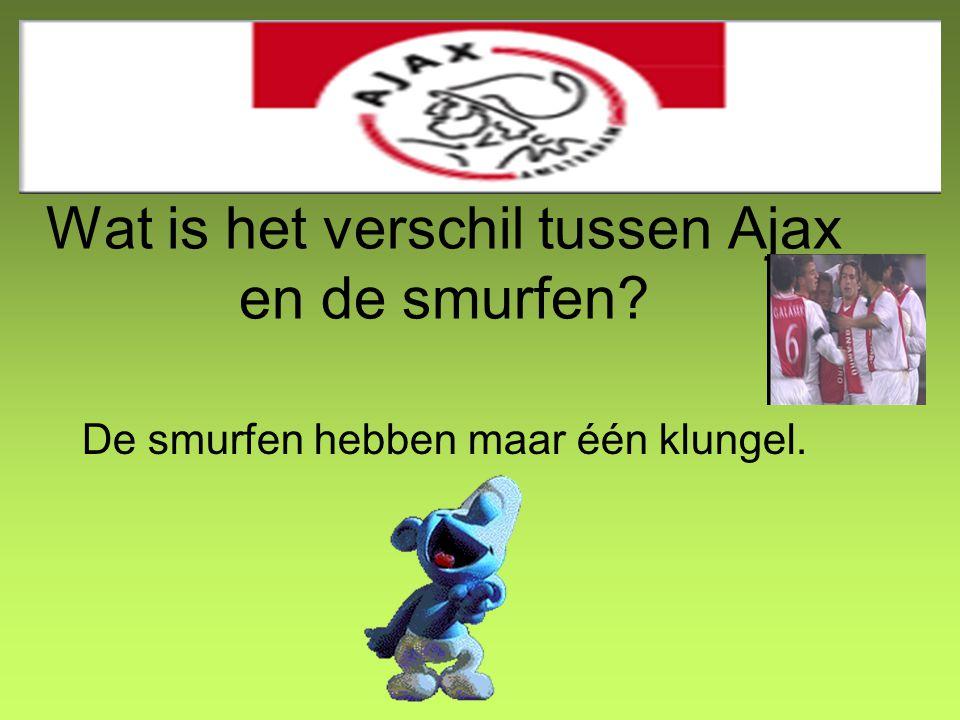 Wat is het verschil tussen Ajax en de smurfen? De smurfen hebben maar één klungel.