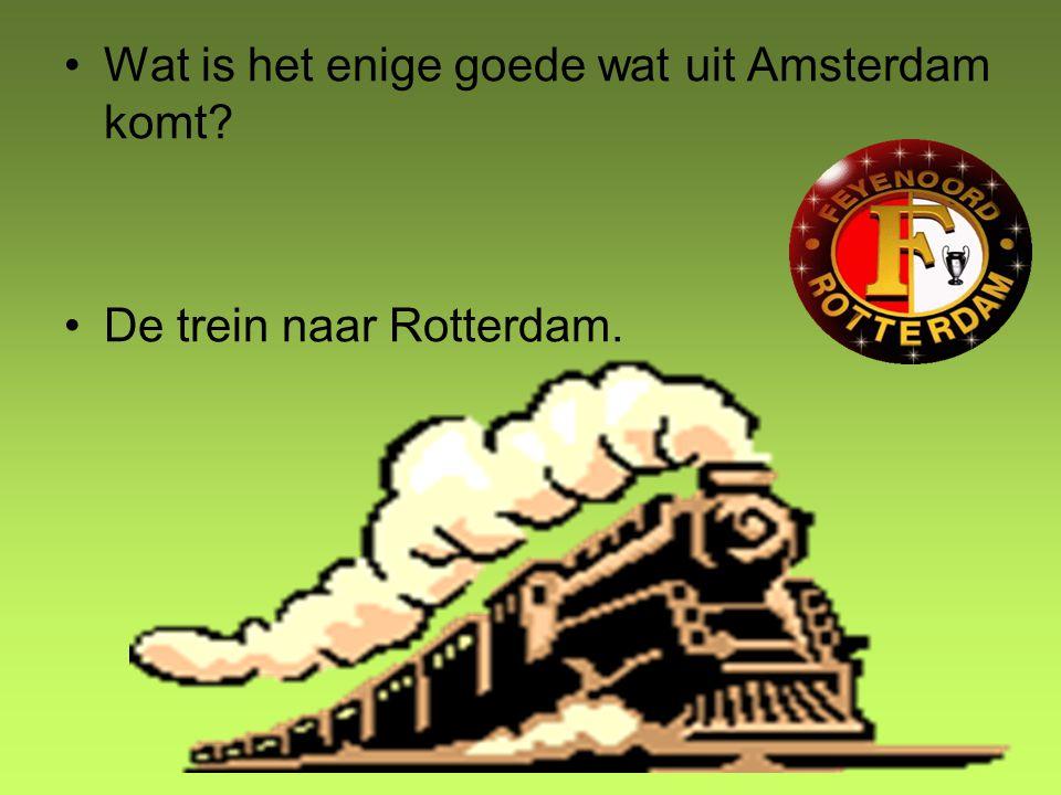 Wat is het enige goede wat uit Amsterdam komt? De trein naar Rotterdam.