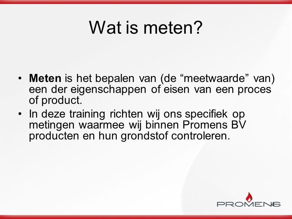5 Voor wie is kennis van meten belangrijk Sales & marketing: (verkoop en marketing) beoordelen van haalbaarheid van producteisen in offertestadia.