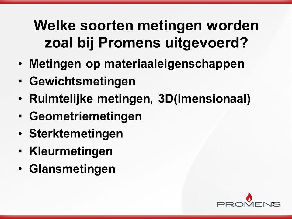 6 Welke soorten metingen worden zoal bij Promens uitgevoerd.