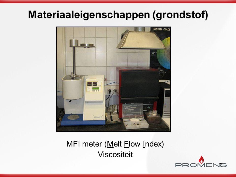 7 Materiaaleigenschappen (grondstof) MFI meter (Melt Flow Index) Viscositeit