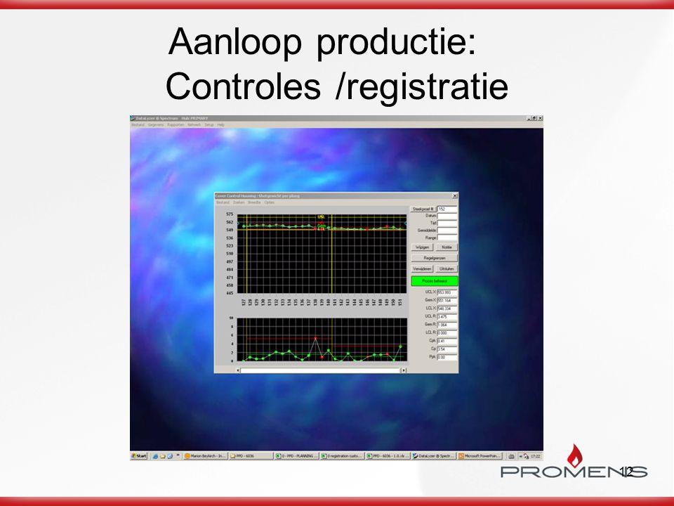 12 Aanloop productie: Controles /registratie