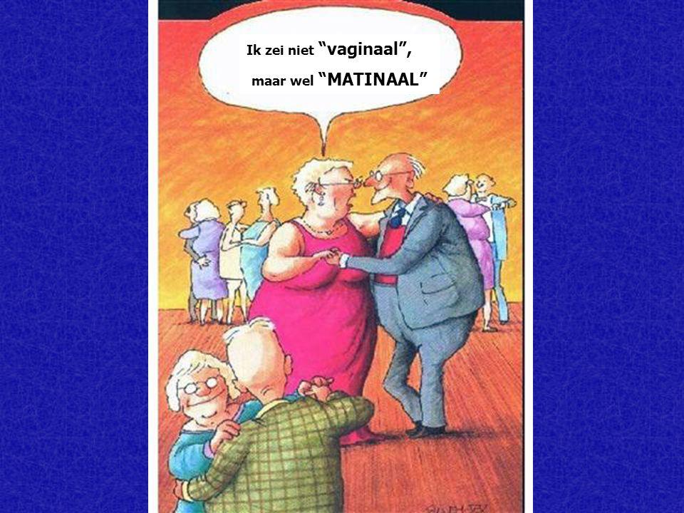 """Ik zei niet """"vaginaal"""", maar wel """"MATINAAL"""""""