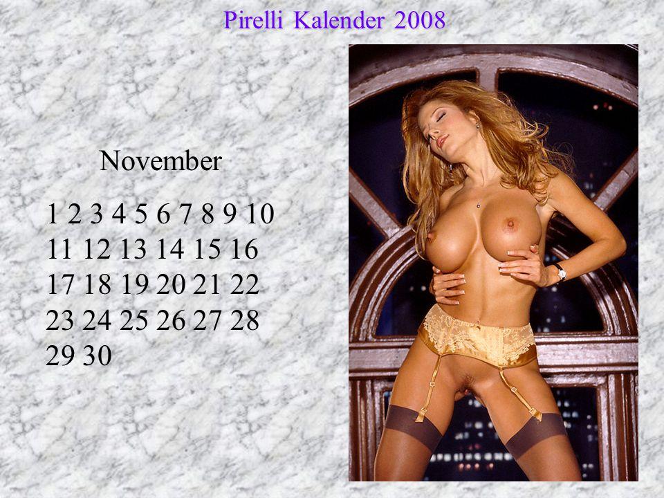 November 1 2 3 4 5 6 7 8 9 10 11 12 13 14 15 16 17 18 19 20 21 22 23 24 25 26 27 28 29 30 Pirelli Kalender 2008 Pirelli Kalender 2008