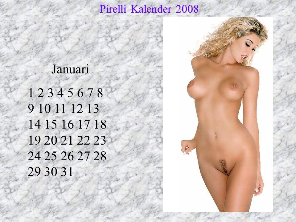 Pirelli Kalender 2008 Pirelli Kalender 2008 Januari 1 2 3 4 5 6 7 8 9 10 11 12 13 14 15 16 17 18 19 20 21 22 23 24 25 26 27 28 29 30 31