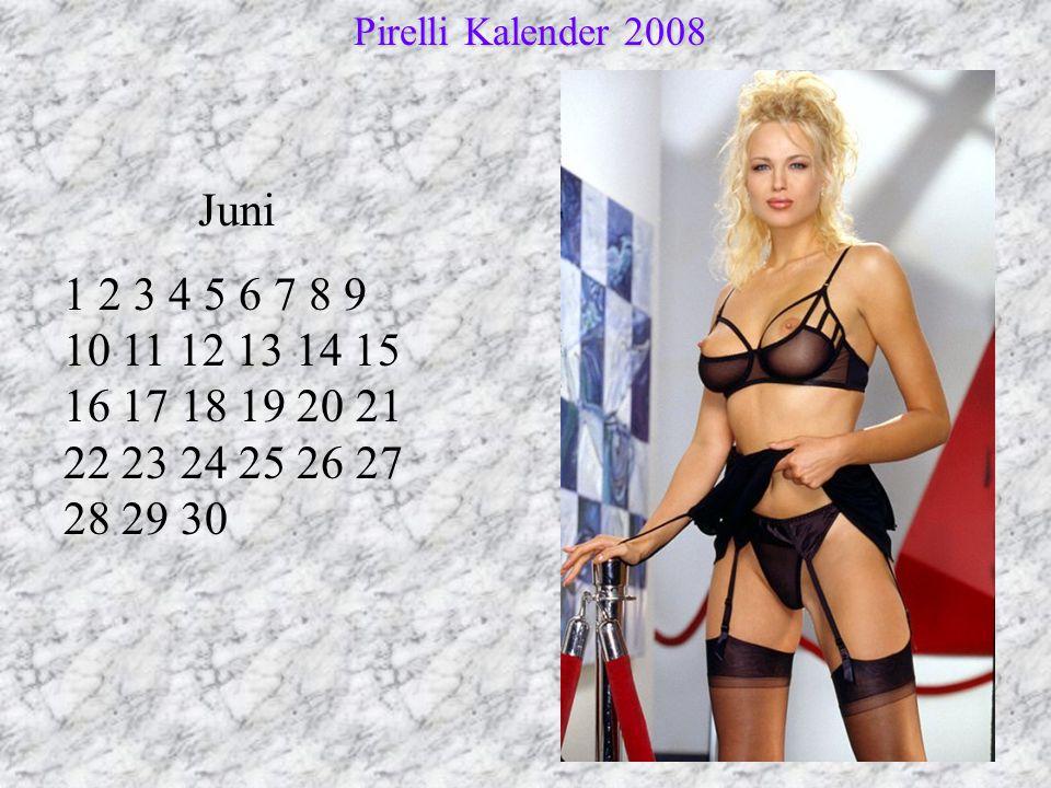 Juni 1 2 3 4 5 6 7 8 9 10 11 12 13 14 15 16 17 18 19 20 21 22 23 24 25 26 27 28 29 30 Pirelli Kalender 2008 Pirelli Kalender 2008