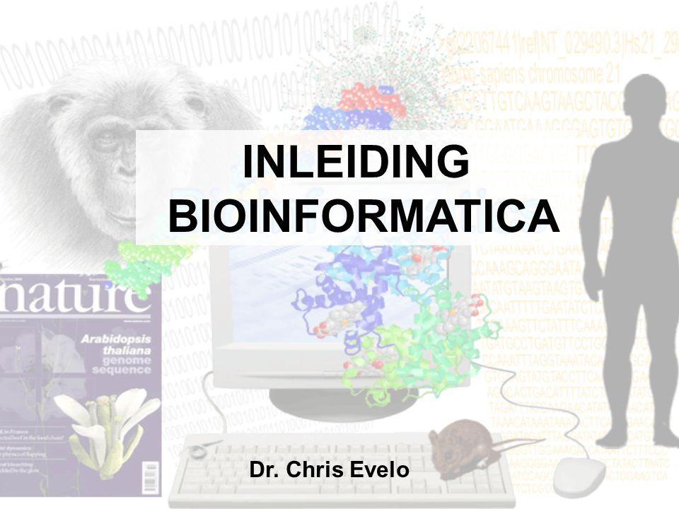 Dr. Chris Evelo INLEIDING BIOINFORMATICA