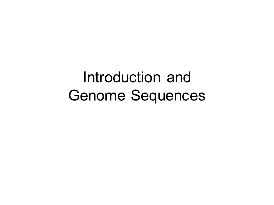 Introduction and Genome Sequences