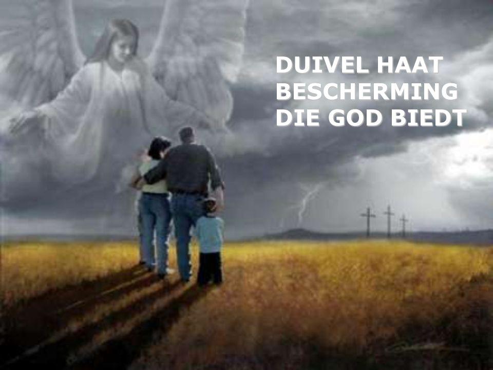 DUIVEL HAAT BESCHERMING DIE GOD BIEDT