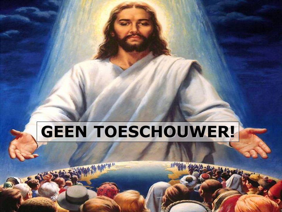 GEEN TOESCHOUWER!