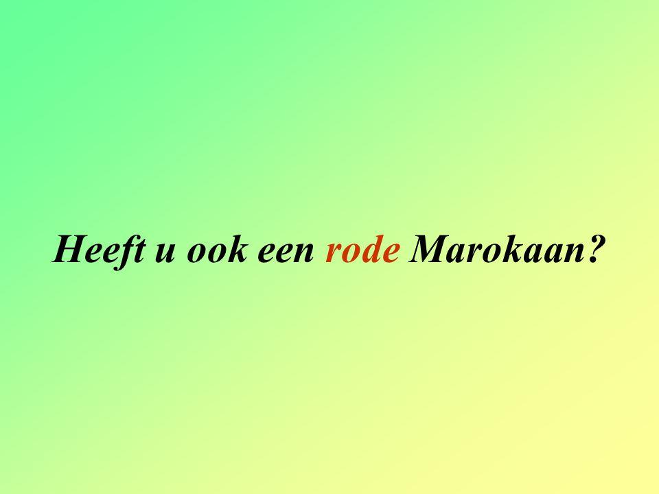 Heeft u ook een rode Marokaan?