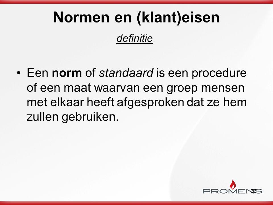 30 definitie Een norm of standaard is een procedure of een maat waarvan een groep mensen met elkaar heeft afgesproken dat ze hem zullen gebruiken. Nor