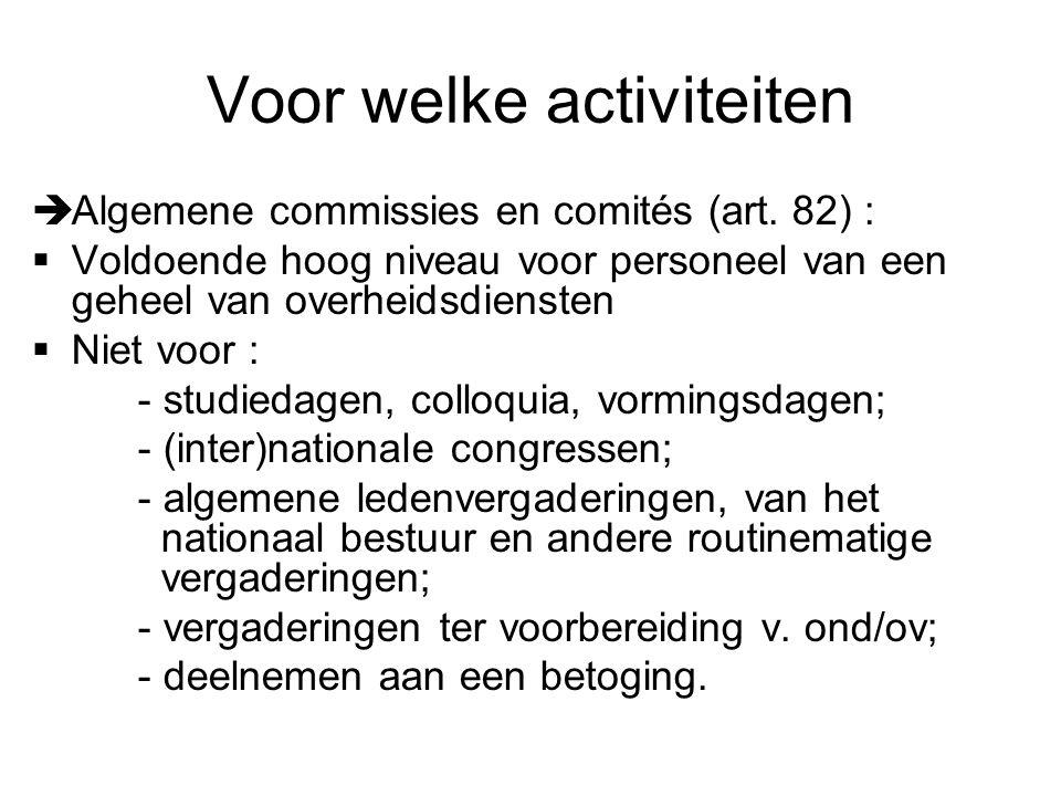 Voor welke activiteiten  Algemene commissies en comités (art.