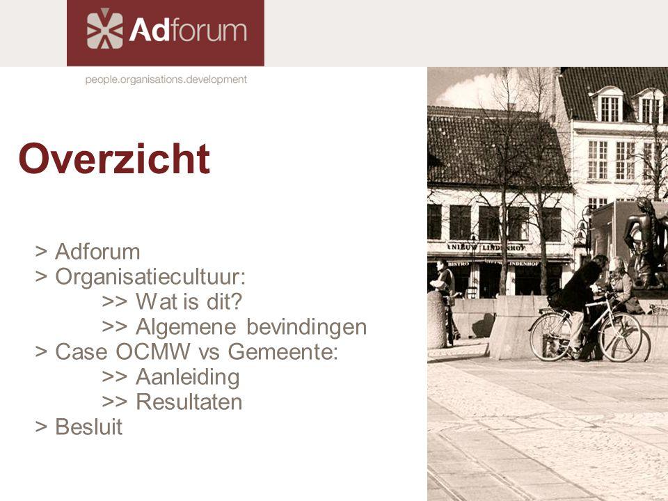 Overzicht > Adforum > Organisatiecultuur: >> Wat is dit? >> Algemene bevindingen > Case OCMW vs Gemeente: >> Aanleiding >> Resultaten > Besluit