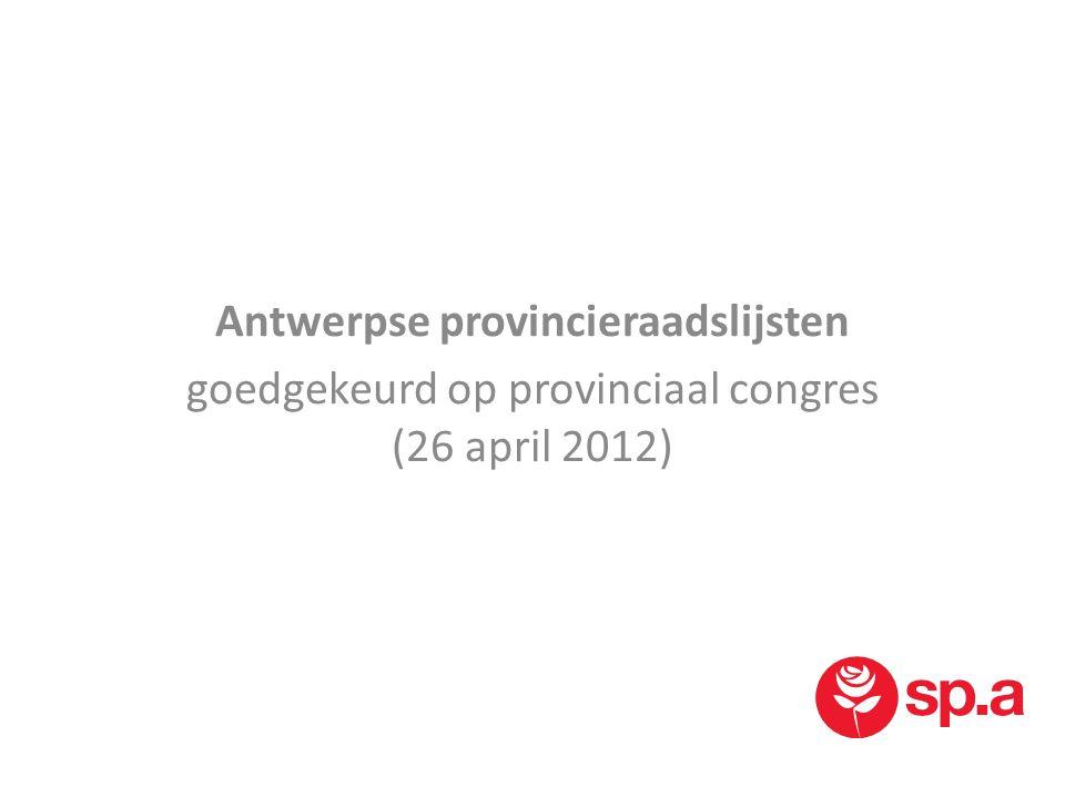 Antwerpse provincieraadslijsten goedgekeurd op provinciaal congres (26 april 2012)
