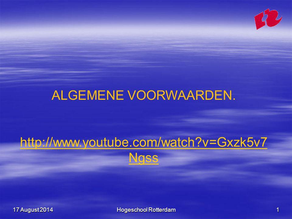 17 August 201417 August 201417 August 2014Hogeschool Rotterdam1 ALGEMENE VOORWAARDEN.